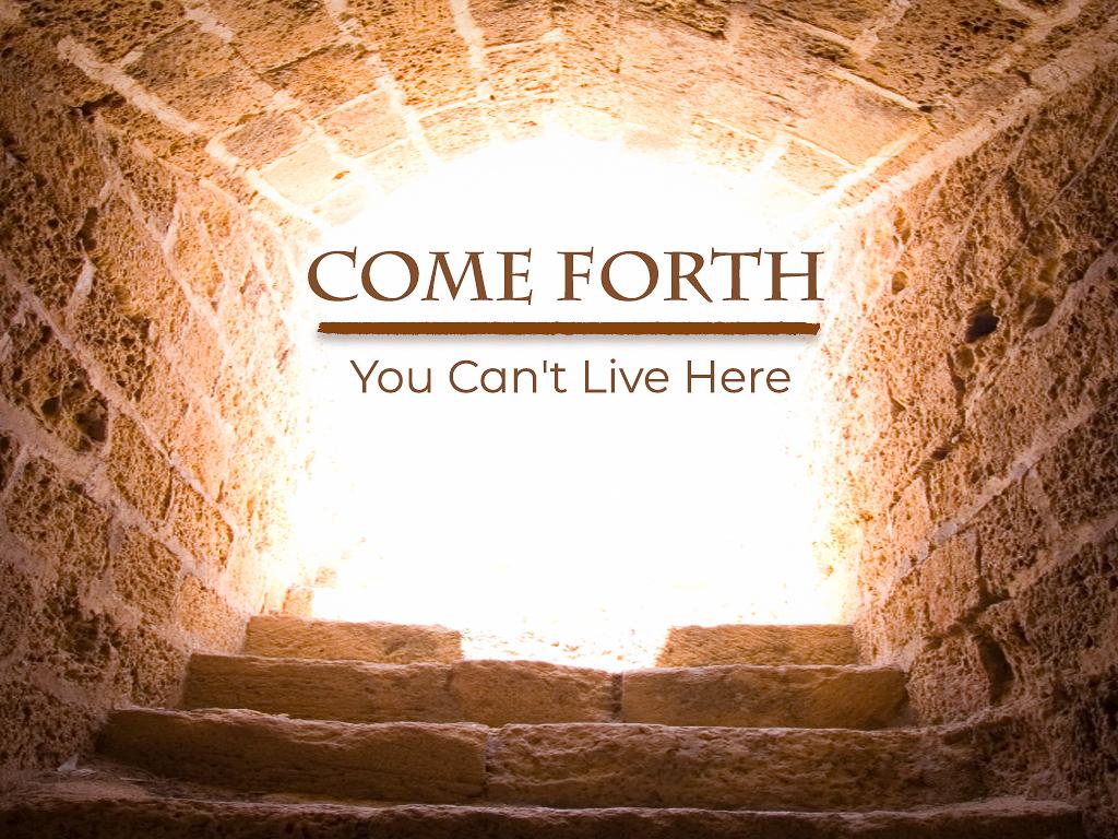 Come Forth